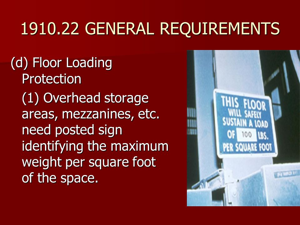 1910.22 GENERAL REQUIREMENTS (d) Floor Loading Protection