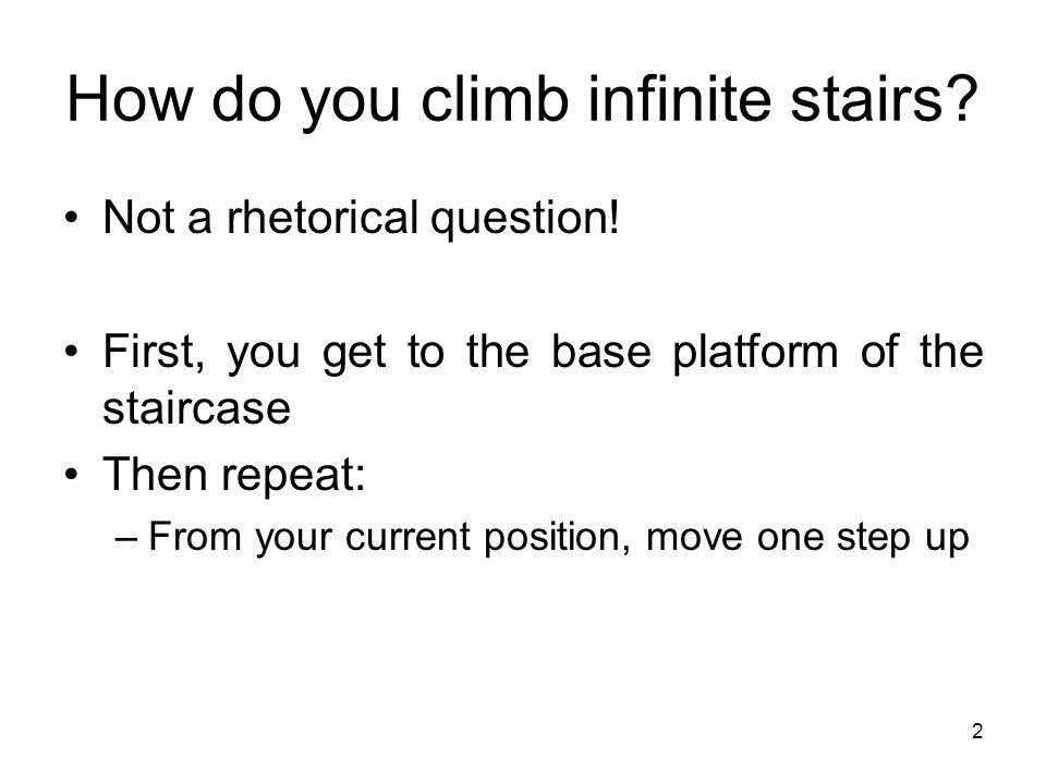 How do you climb infinite stairs