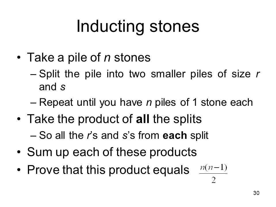 Inducting stones Take a pile of n stones