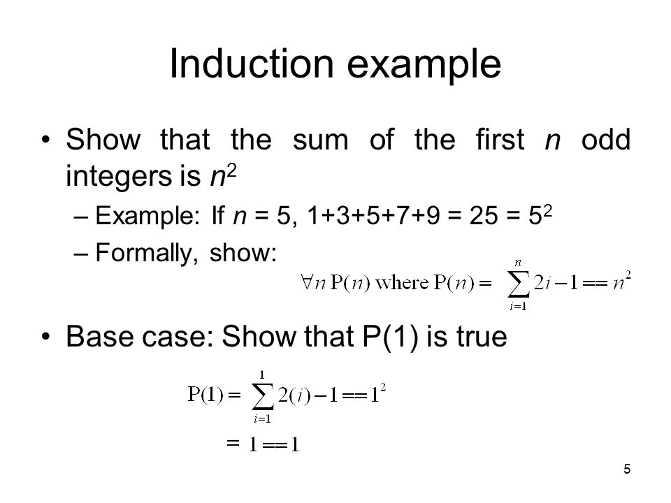 Induction example Show that the sum of the first n odd integers is n2