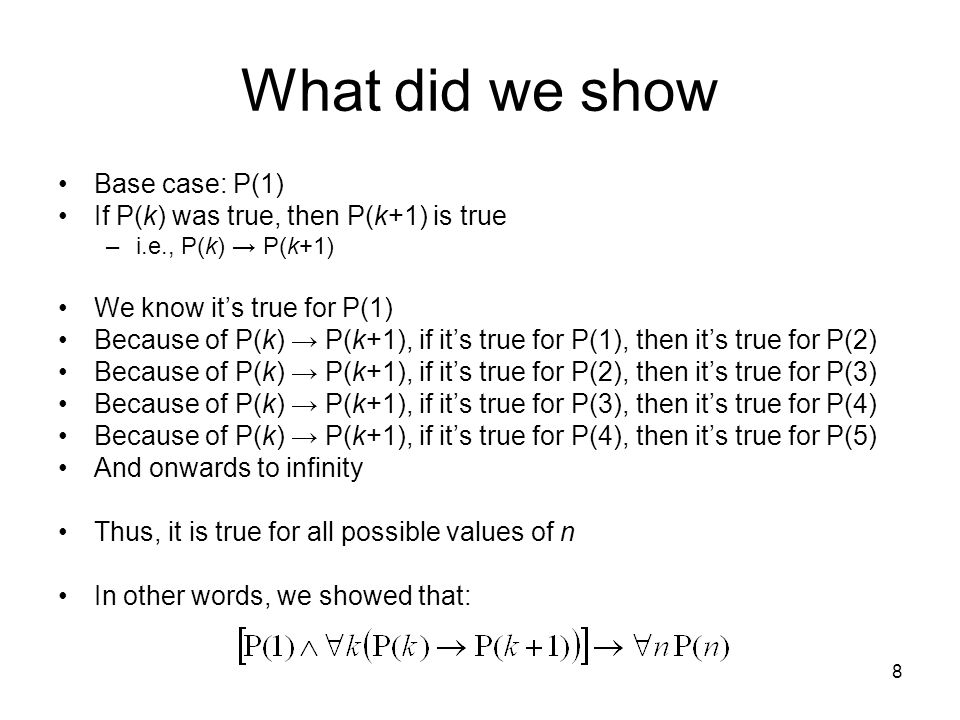 What did we show Base case: P(1) If P(k) was true, then P(k+1) is true