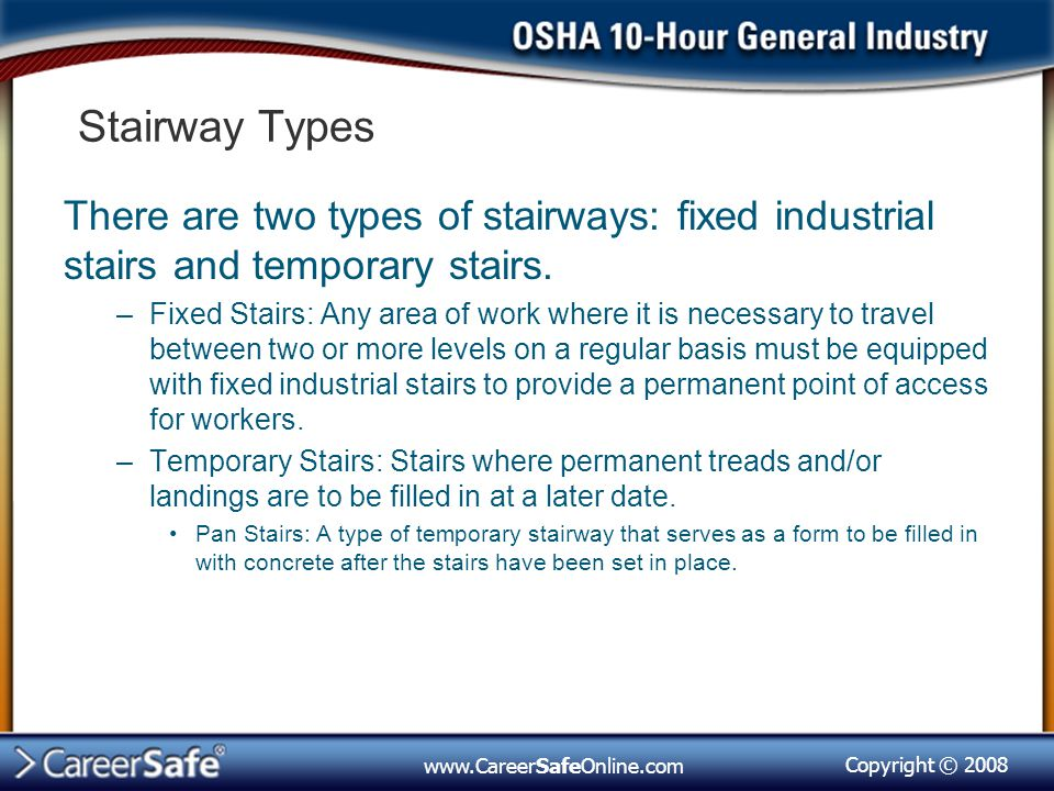 Stairway Types There are two types of stairways: fixed industrial stairs and temporary stairs.