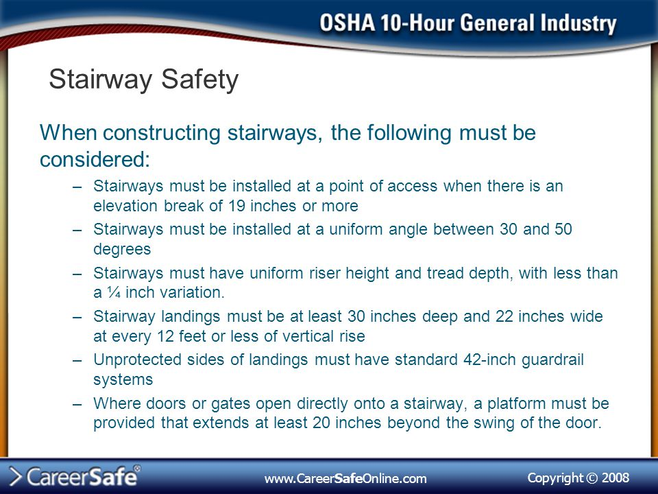 Stairway Safety When constructing stairways, the following must be considered: