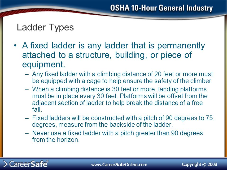 Ladder Types A fixed ladder is any ladder that is permanently attached to a structure, building, or piece of equipment.