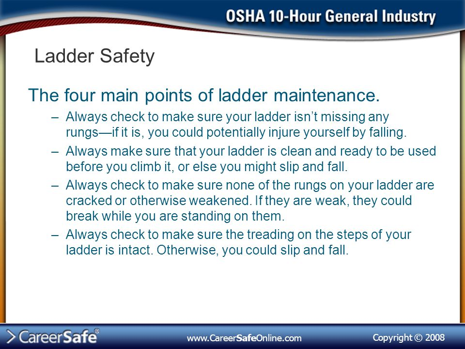 Ladder Safety The four main points of ladder maintenance.
