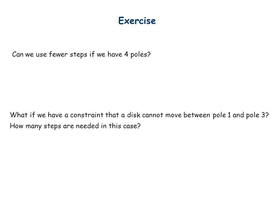 Exercise Can we use fewer steps if we have 4 poles