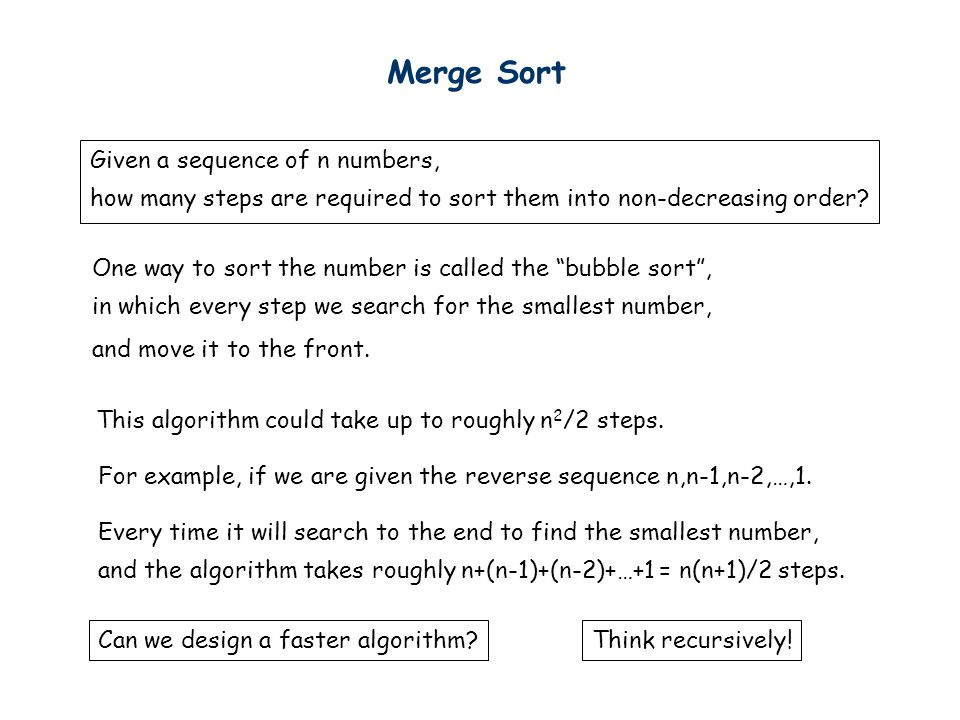 Merge Sort Given a sequence of n numbers,