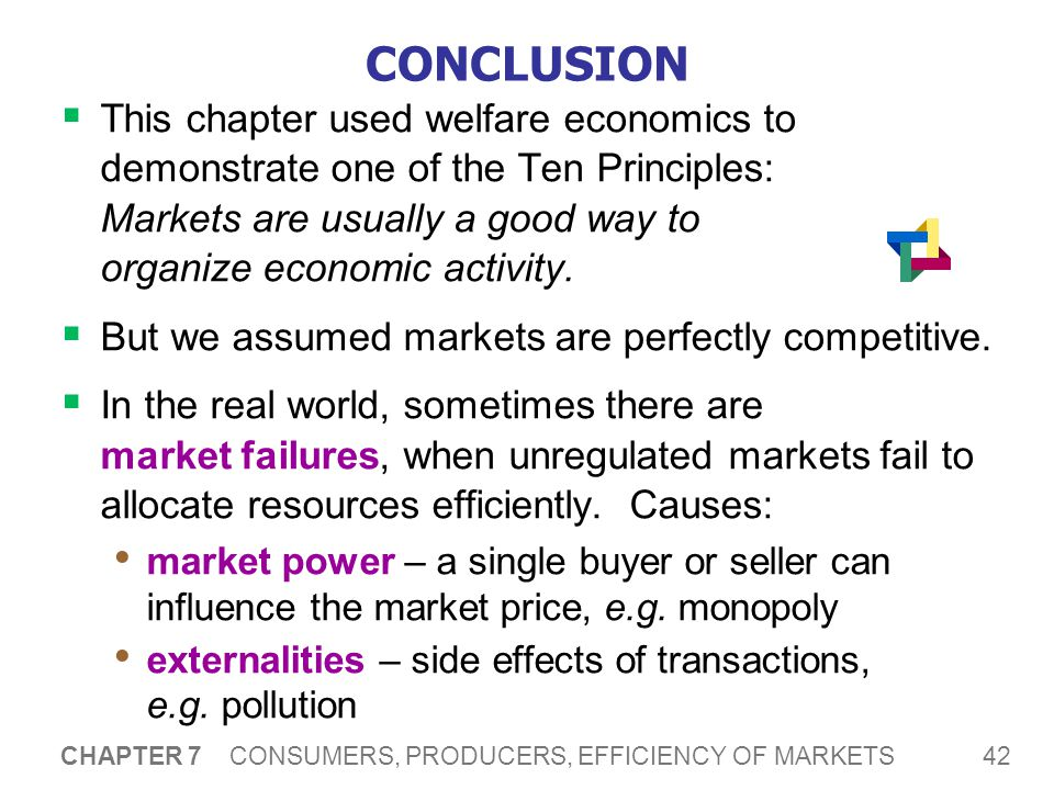 CONCLUSION When markets fail, public policy may remedy the problem and increase efficiency.