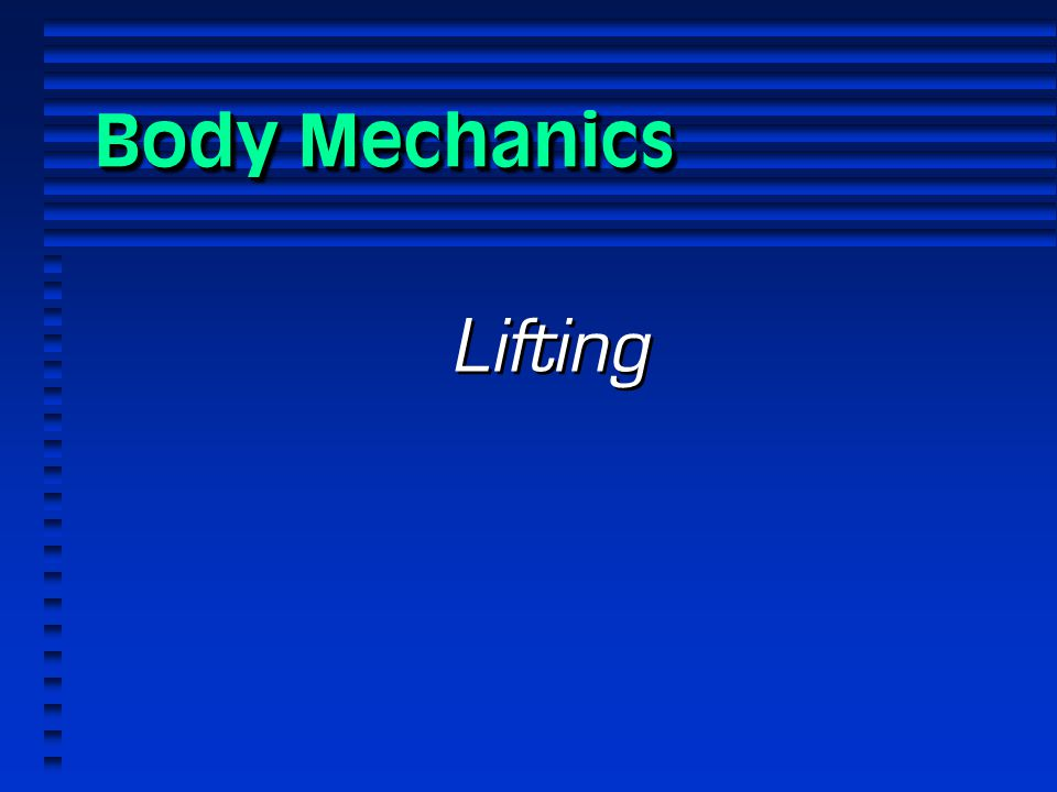 Body Mechanics Lifting 1