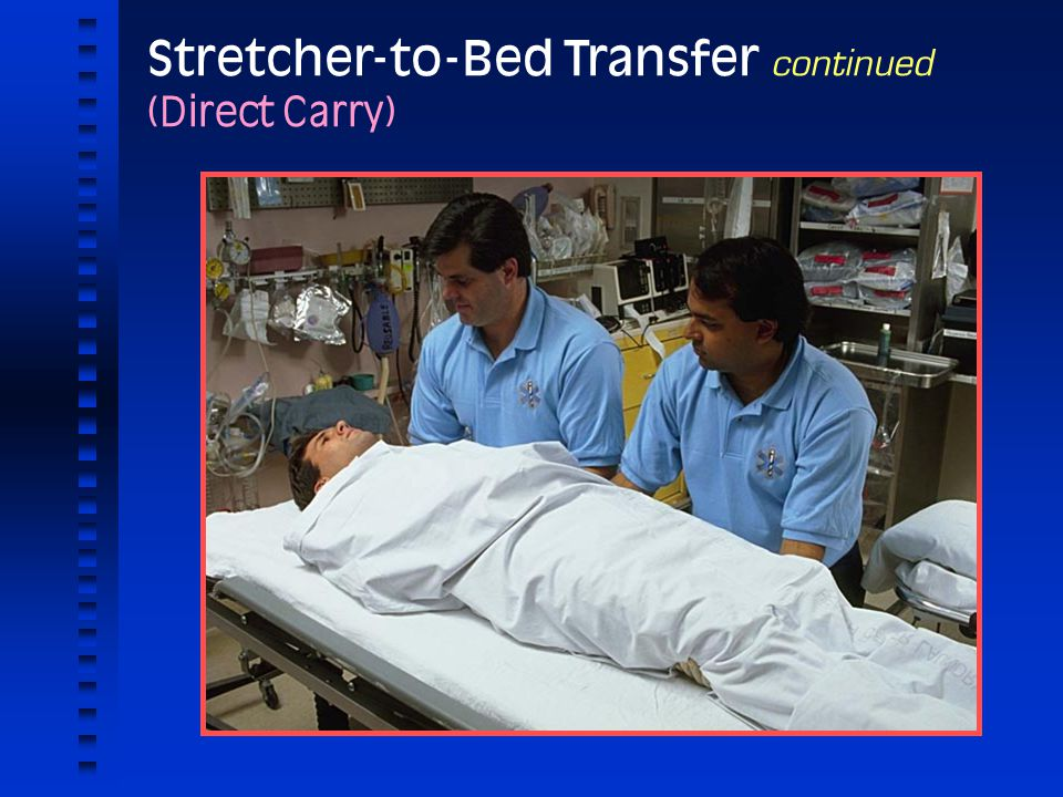 Stretcher-to-Bed Transfer continued