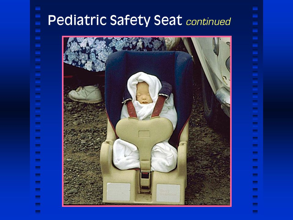 Pediatric Safety Seat continued
