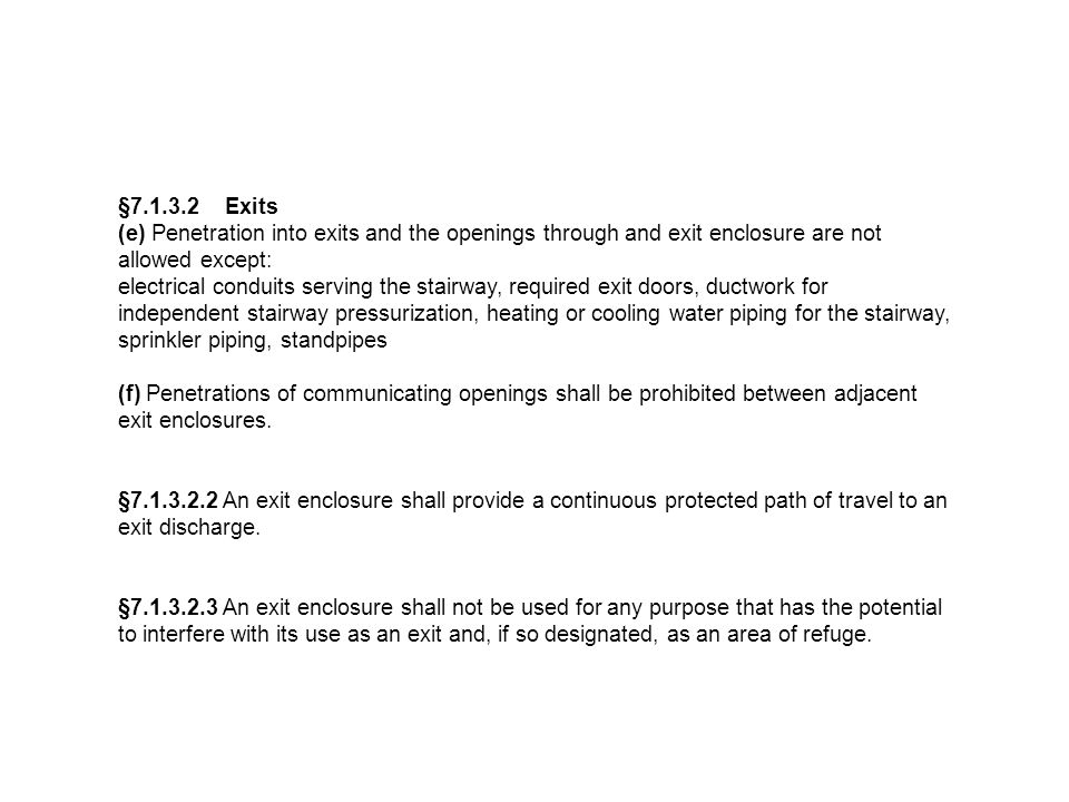 §7.1.3.2 Exits (e) Penetration into exits and the openings through and exit enclosure are not allowed except:
