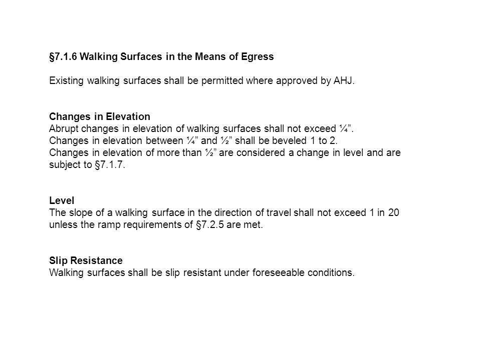 §7.1.6 Walking Surfaces in the Means of Egress