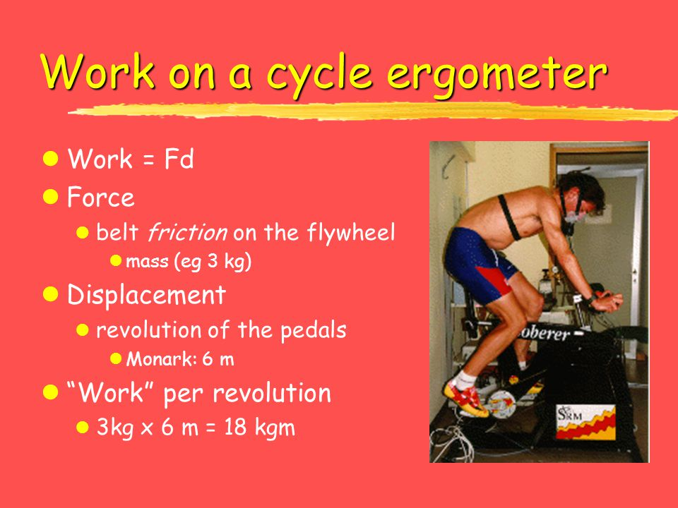Work on a cycle ergometer