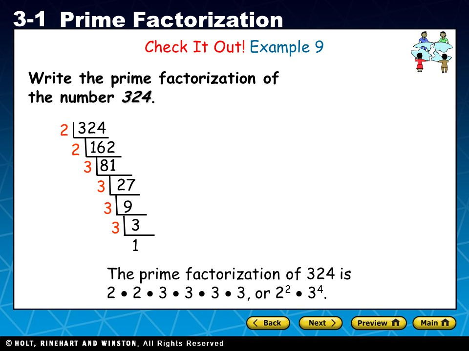Check It Out! Example 9 Write the prime factorization of the number 324. 2. 324. 2. 162. 3. 81.