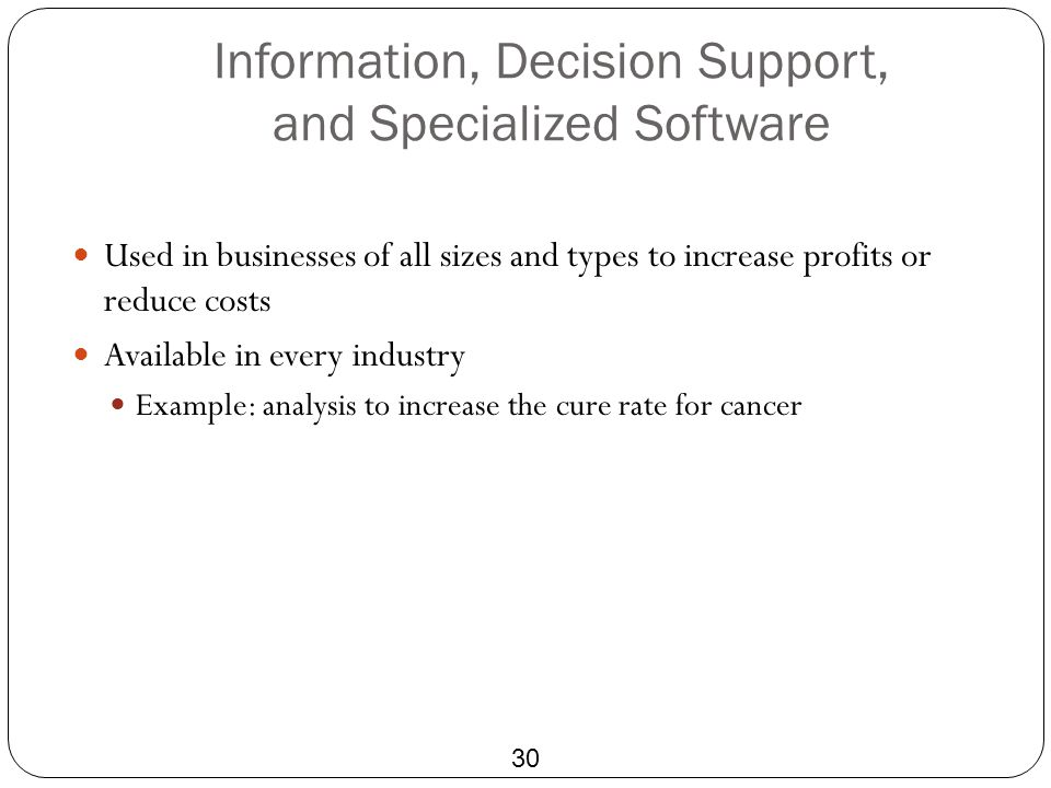 Information, Decision Support, and Specialized Software
