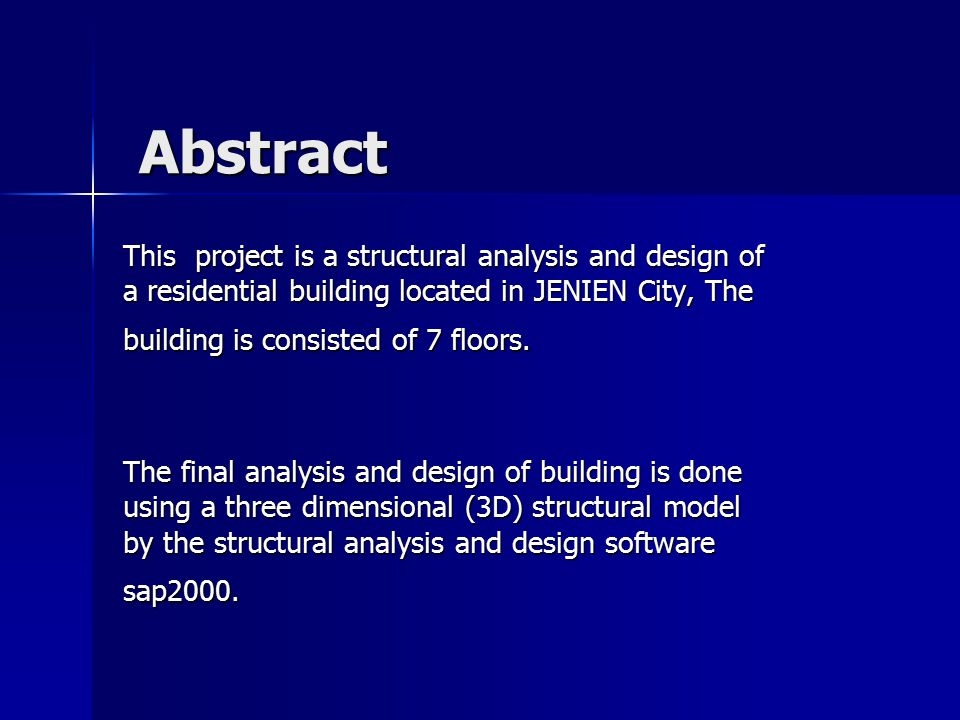 Abstract This project is a structural analysis and design of a residential building located in JENIEN City, The building is consisted of 7 floors.