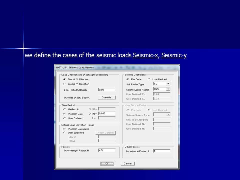 we define the cases of the seismic loads Seismic-x, Seismic-y