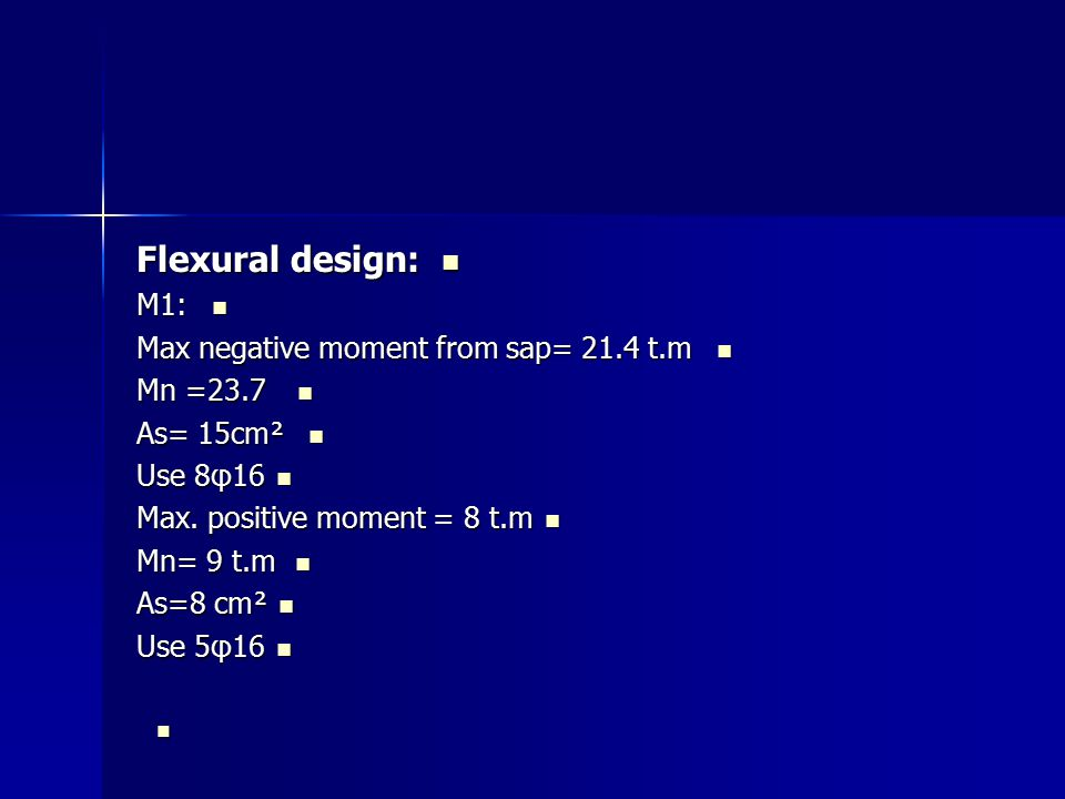 Flexural design: M1: Max negative moment from sap= 21.4 t.m Mn =23.7