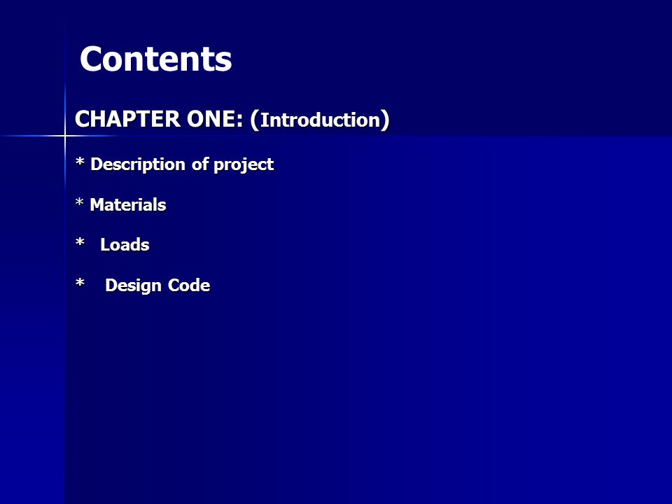 Contents CHAPTER ONE: (Introduction) * Description of project