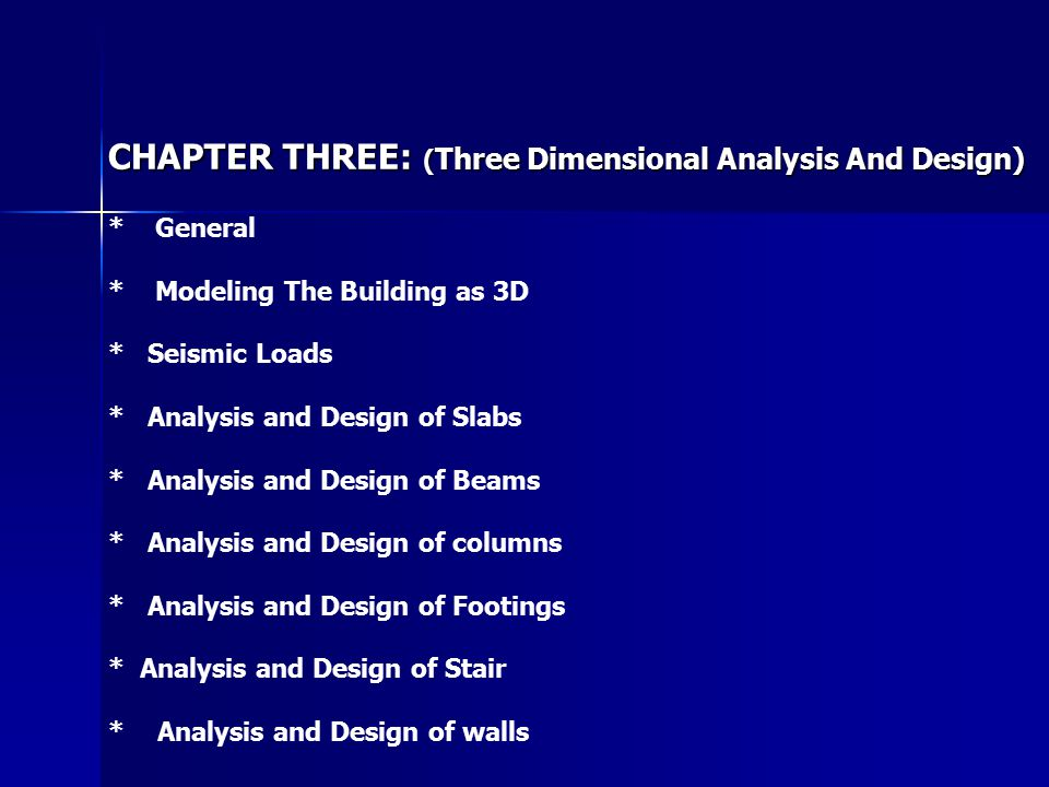 CHAPTER THREE: (Three Dimensional Analysis And Design)