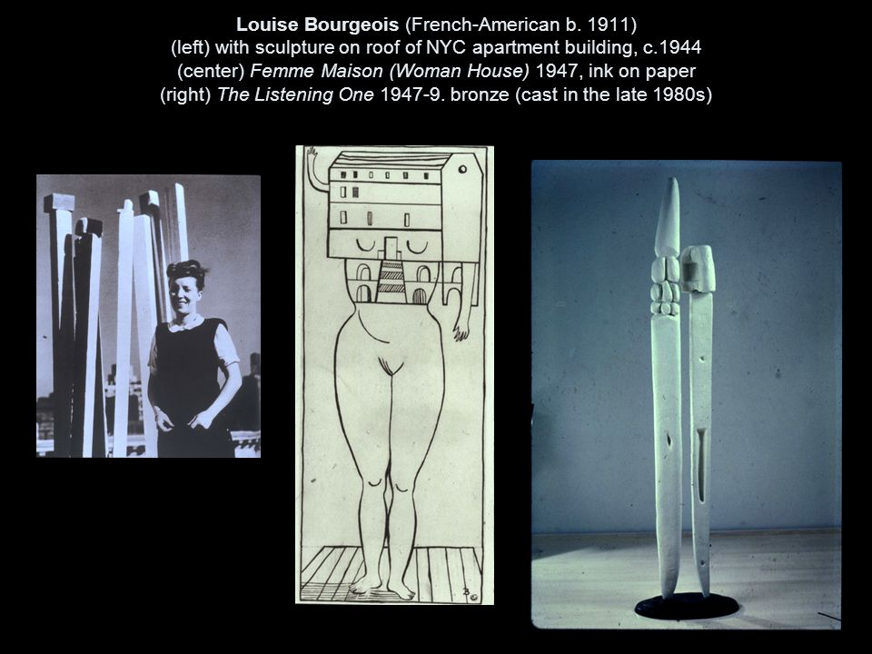 Louise Bourgeois (French-American b