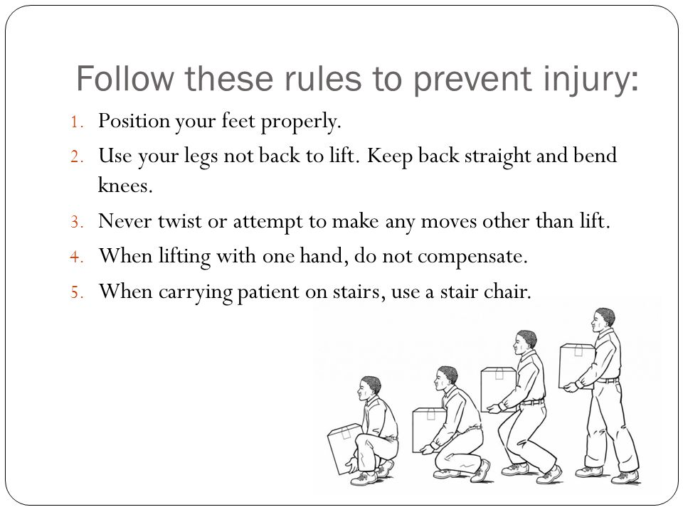 Follow these rules to prevent injury: