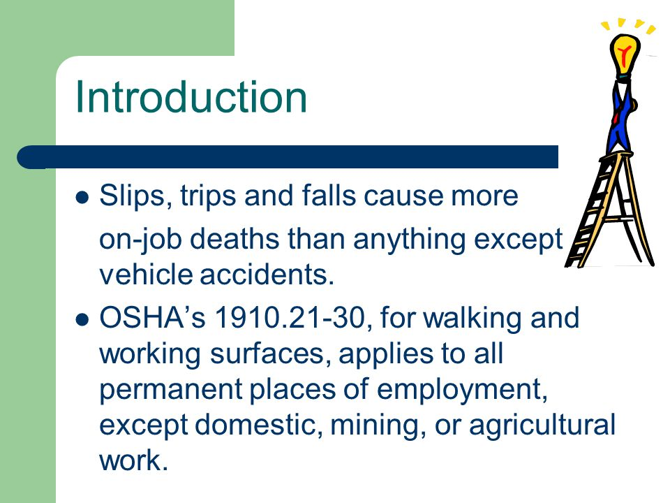 Introduction Slips, trips and falls cause more