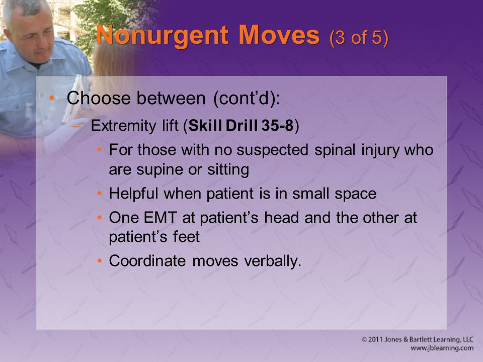 Nonurgent Moves (3 of 5) Choose between (cont'd):