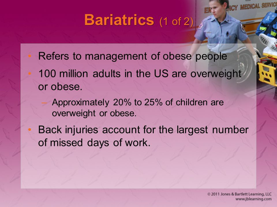 Bariatrics (1 of 2) Refers to management of obese people