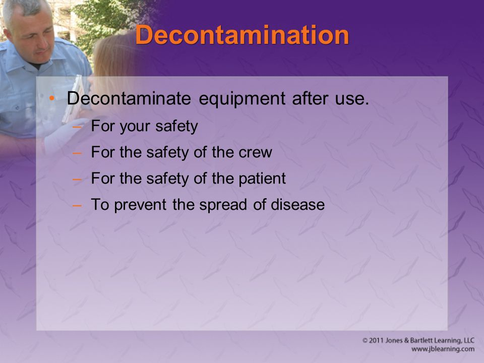 Decontamination Decontaminate equipment after use. For your safety