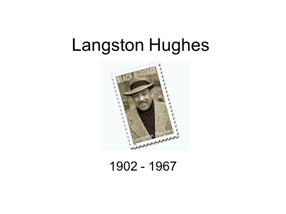 Langston Hughes 1902 - 1967