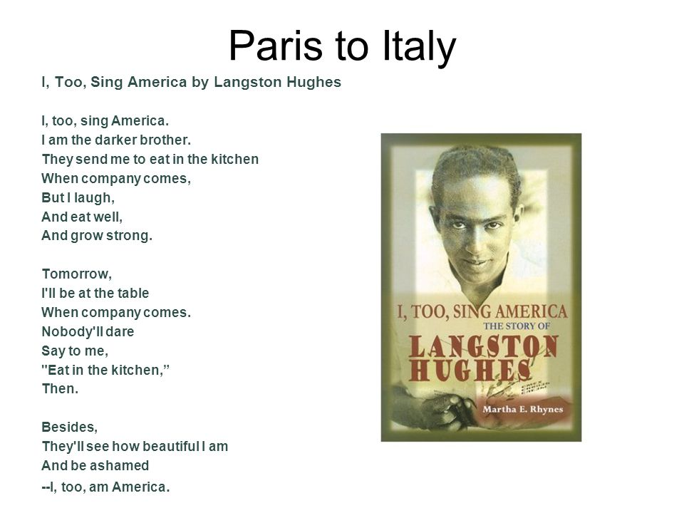Paris to Italy I, Too, Sing America by Langston Hughes