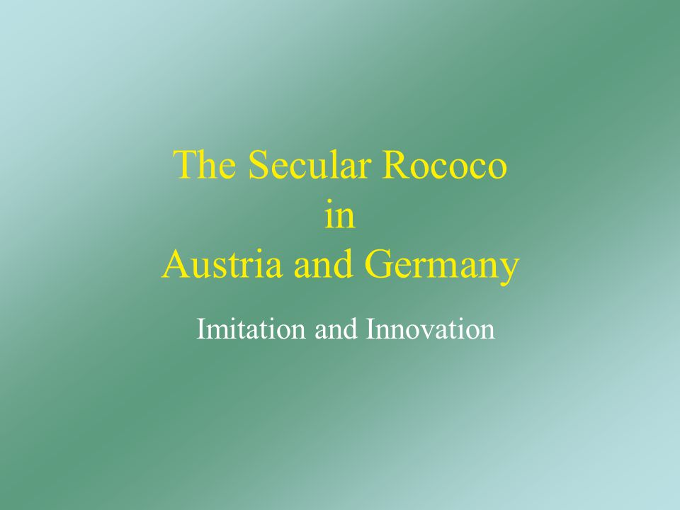 The Secular Rococo in Austria and Germany