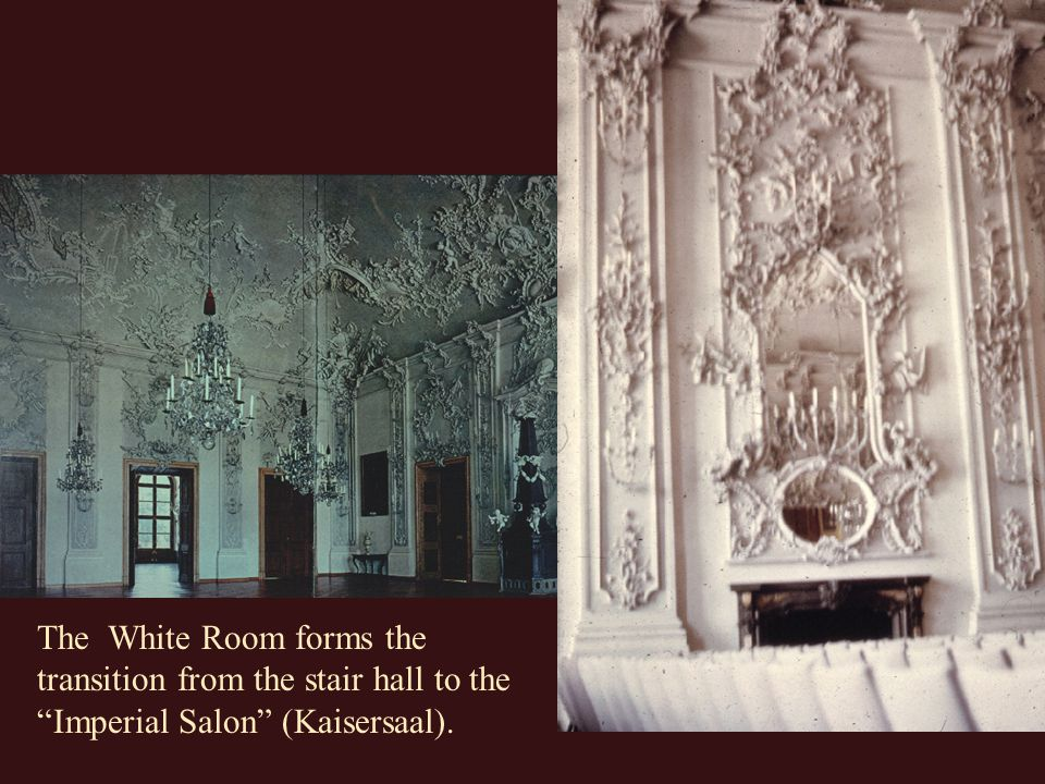 The White Room forms the transition from the stair hall to the Imperial Salon (Kaisersaal).