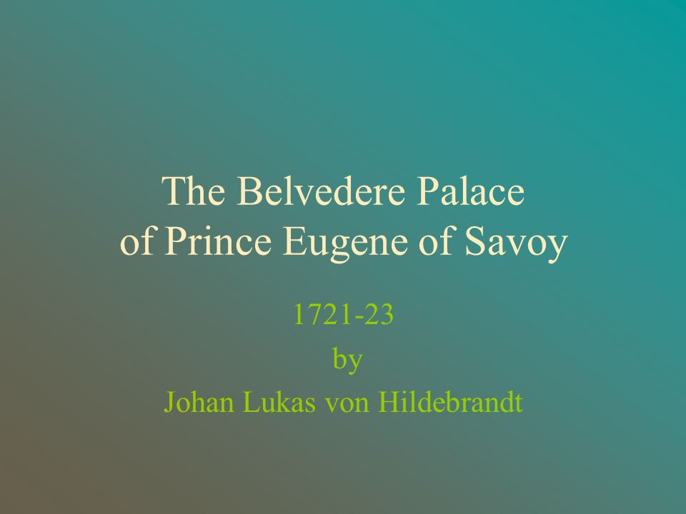 The Belvedere Palace of Prince Eugene of Savoy