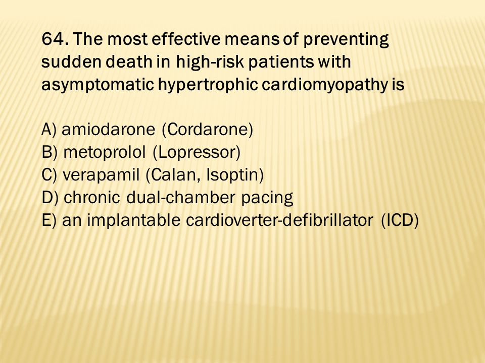 64. The most effective means of preventing sudden death in high-risk patients with asymptomatic hypertrophic cardiomyopathy is