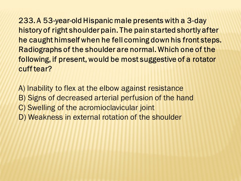 233. A 53-year-old Hispanic male presents with a 3-day history of right shoulder pain. The pain started shortly after he caught himself when he fell coming down his front steps. Radiographs of the shoulder are normal. Which one of the following, if present, would be most suggestive of a rotator cuff tear