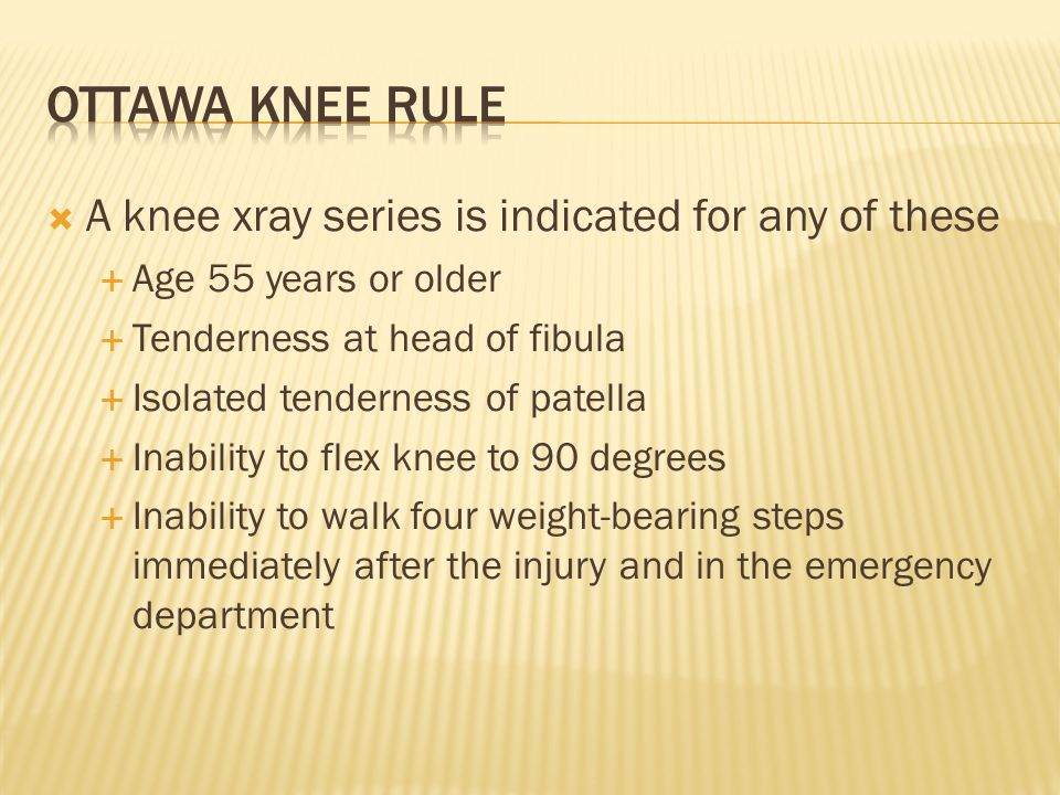 Ottawa knee rule A knee xray series is indicated for any of these