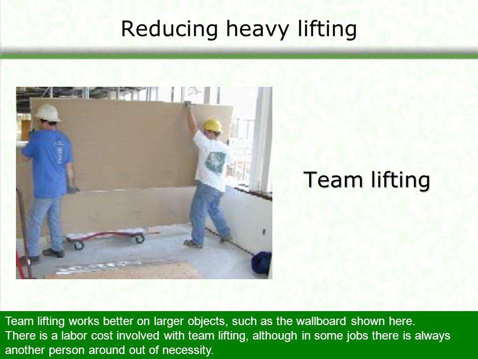 Reducing heavy lifting