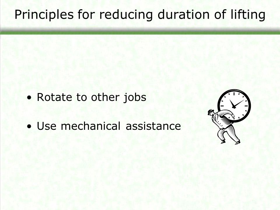 Principles for reducing duration of lifting