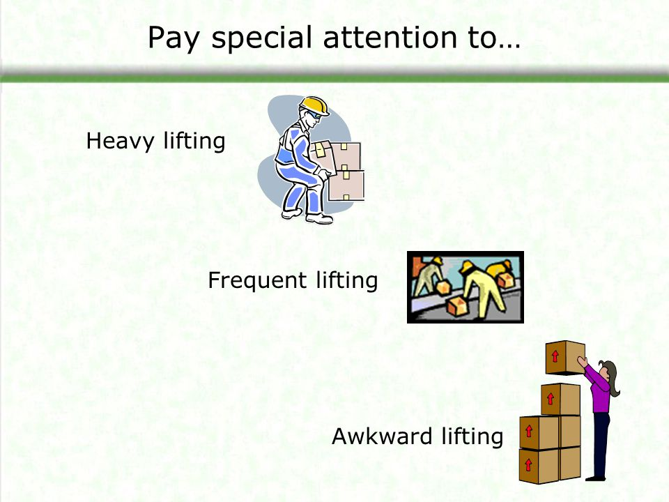 Pay special attention to…