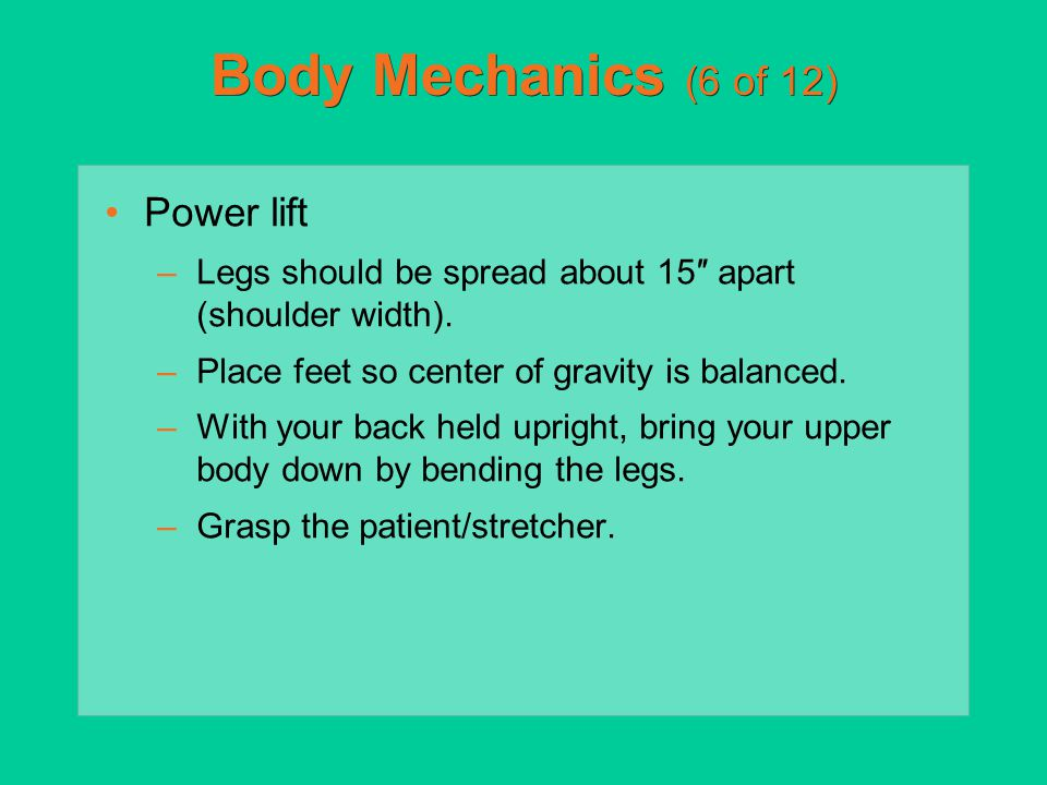 Body Mechanics (6 of 12) Power lift