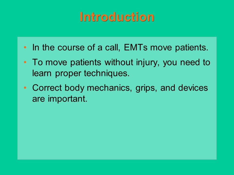 Introduction In the course of a call, EMTs move patients.