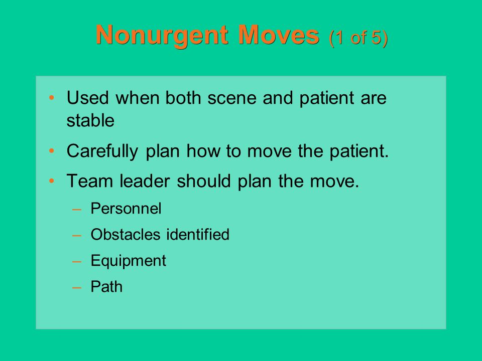 Nonurgent Moves (1 of 5) Used when both scene and patient are stable