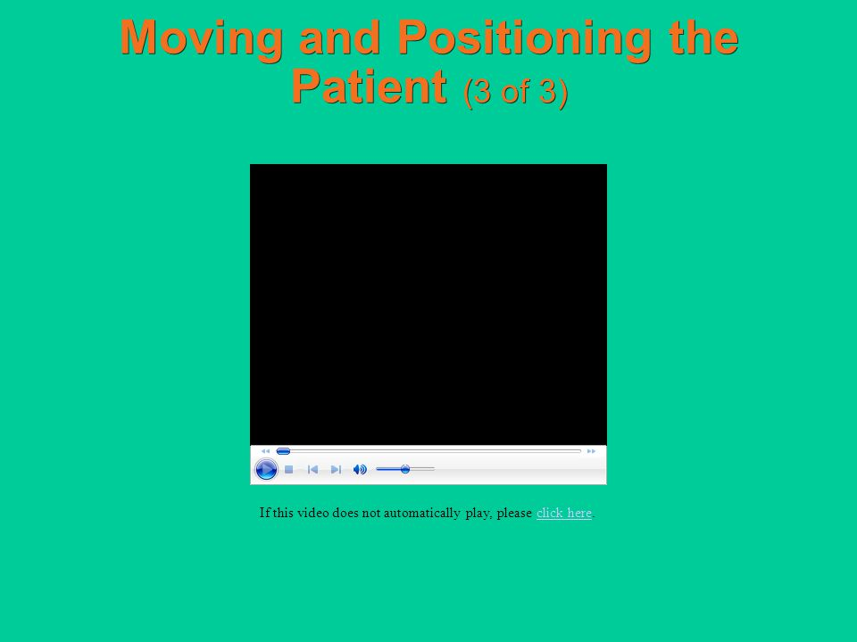 Moving and Positioning the Patient (3 of 3)