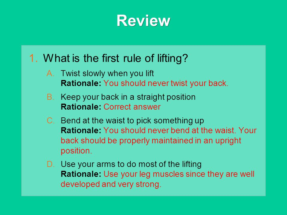 Review What is the first rule of lifting