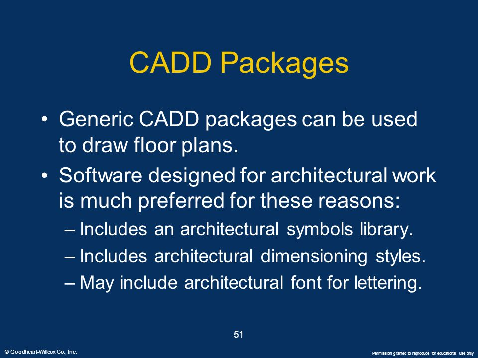 CADD Packages Generic CADD packages can be used to draw floor plans.