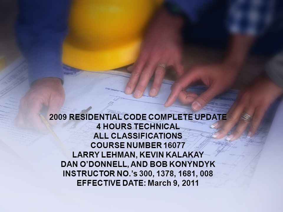 2009 RESIDENTIAL CODE COMPLETE UPDATE 4 HOURS TECHNICAL