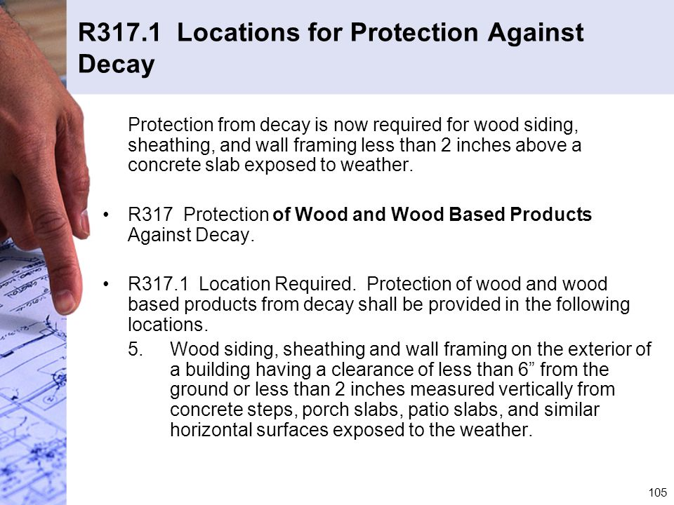 R317.1 Locations for Protection Against Decay